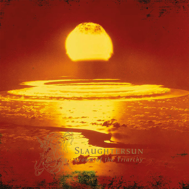 Slaughtersun (Crown Of The Triarchy) (Reissue 2014)