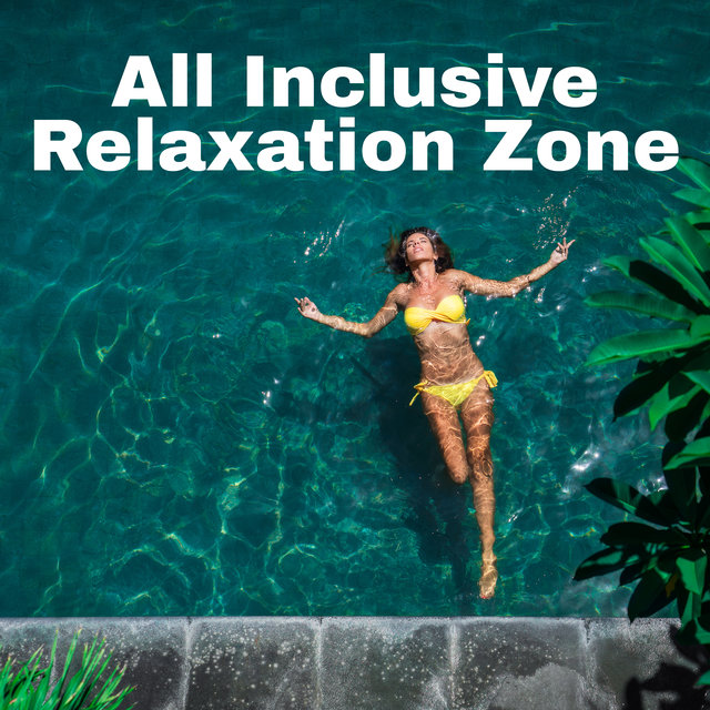 All Inclusive Relaxation Zone