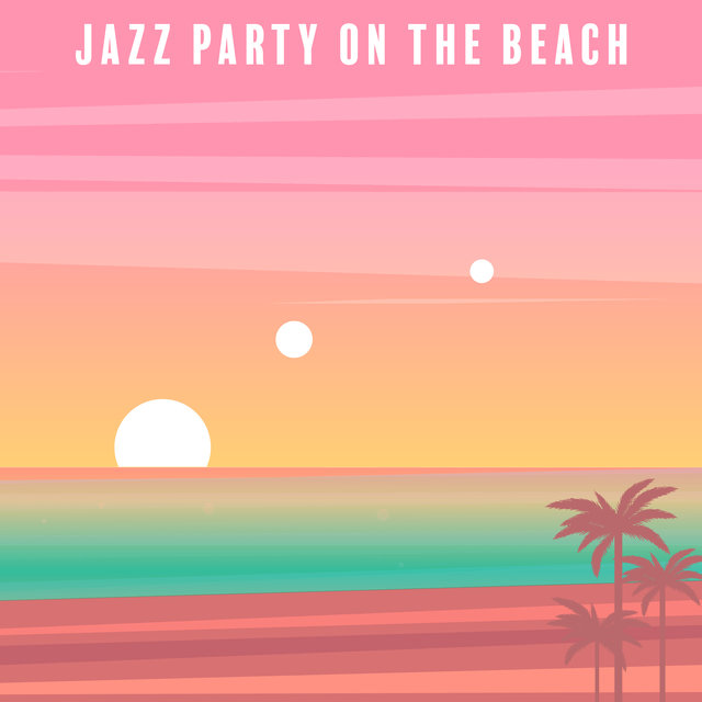 Jazz Party on the Beach – Summer Jazz Music Collection