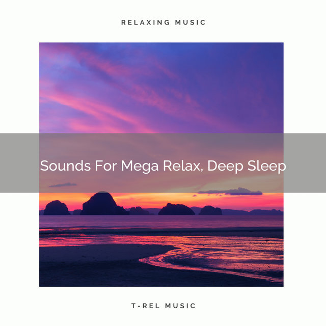 Sounds For Mega Relax, Deep Sleep