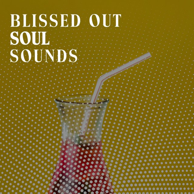Blissed Out Soul Sounds
