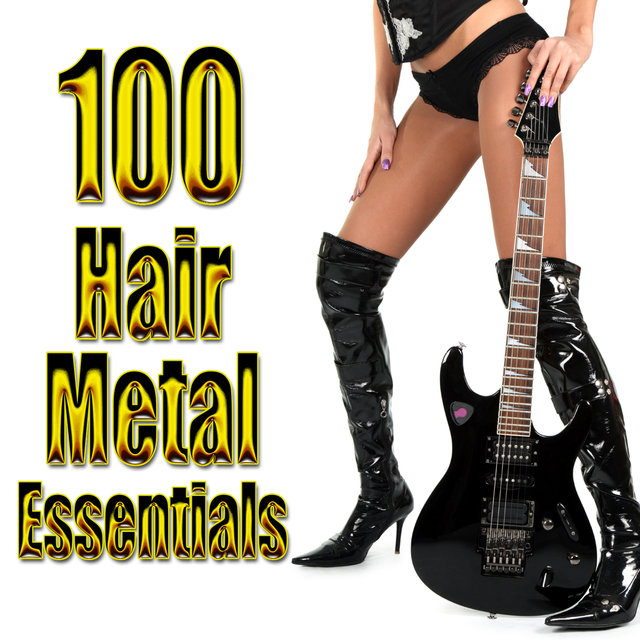 100 Hair Metal Essentials