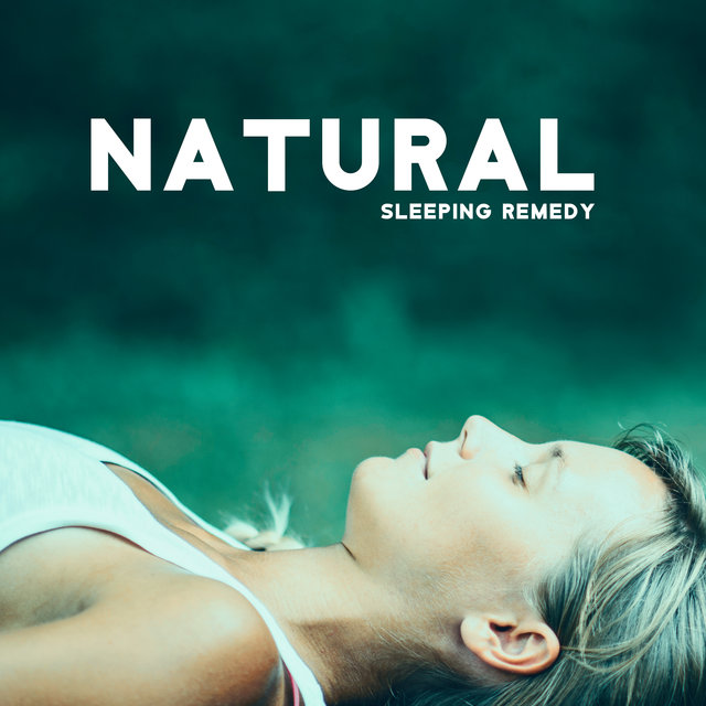 Natural Sleeping Remedy - Collection of 15 Deep Relaxing Sounds of Nature for Parents and their Children for a Good Night's Sleep