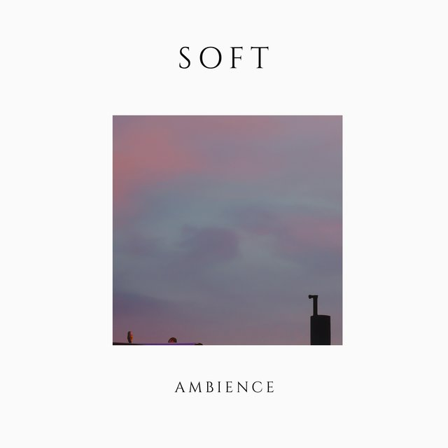 # Soft Ambience