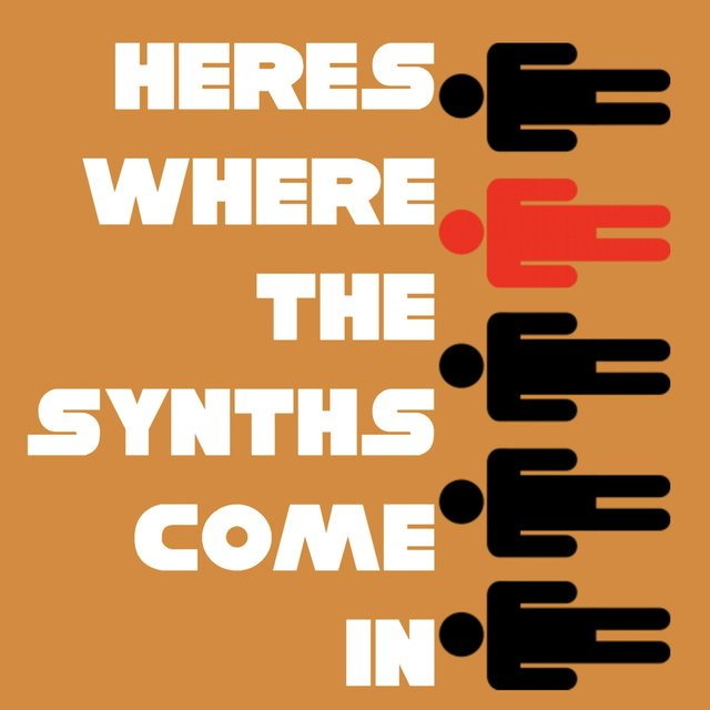 Here's Where the Synths Come In