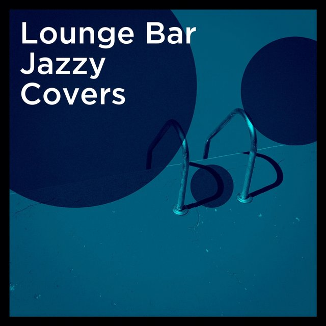 Lounge Bar Jazzy Covers