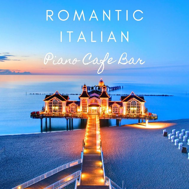 Romantic Italian Piano Cafe Bar: Relax Summer Mood & Mellow Jazz Music