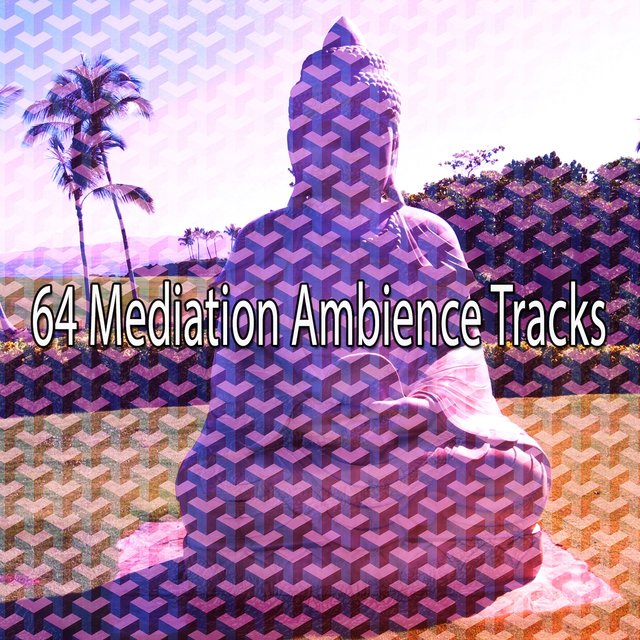 64 Mediation Ambience Tracks