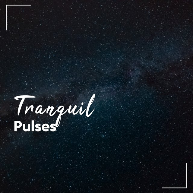 #Tranquil Pulses