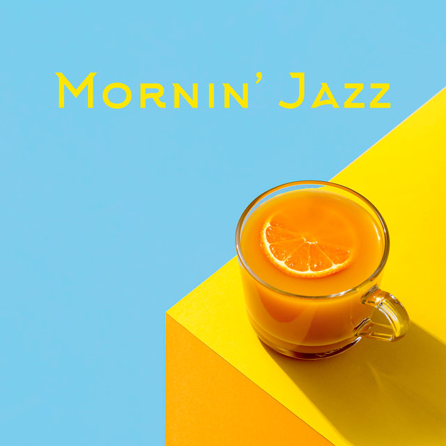 Mornin' Jazz: Playlist With 15 Smooth Tracks At The Beginning Of The Day
