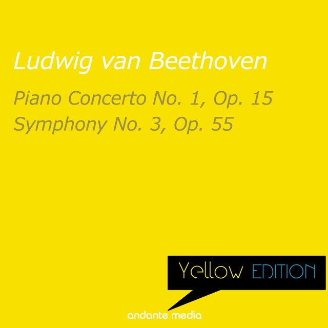 Yellow Edition - Beethoven: Piano Concerto No. 1, Op. 15 & Symphony No. 3, Op. 55