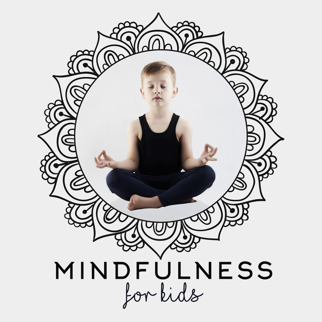 Mindfulness for Kids – Music for Meditation and Yoga