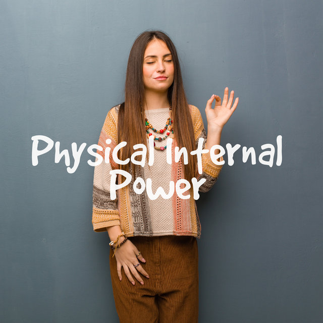 Physical Internal Power - Collection of Ambient Sounds Ideal as a Background for Yoga or Pilates Training, Mantra Therapy Music, Chakra Flow, Sun Salutation, Open Heart