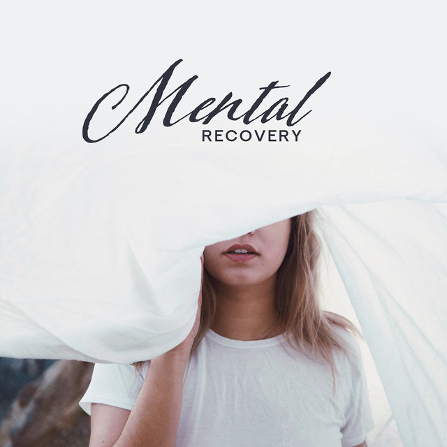 Mental Recovery: Universal Soothing Music for Excessive Stress, Anxiety Disorders, Tension, Depression, Negative Emotions and Feelings, Sleep Problems or Concentration