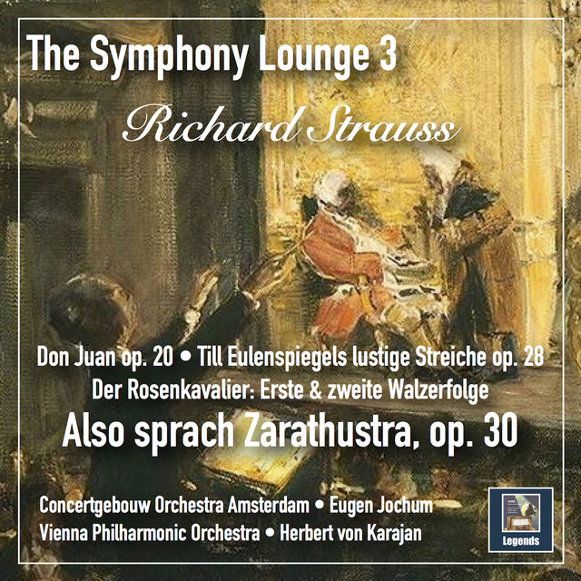 The Symphony Lounge, Vol. 3: Richard Strauss – Also sprach Zarathustra, Tone Poems & Waltzes