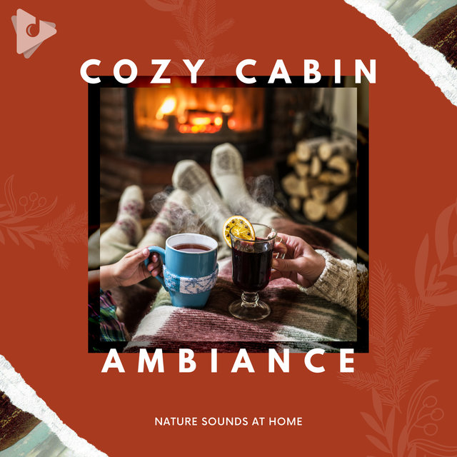 Cozy Cabin Ambiance