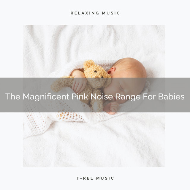 The Magnificent Pink Noise Range For Babies
