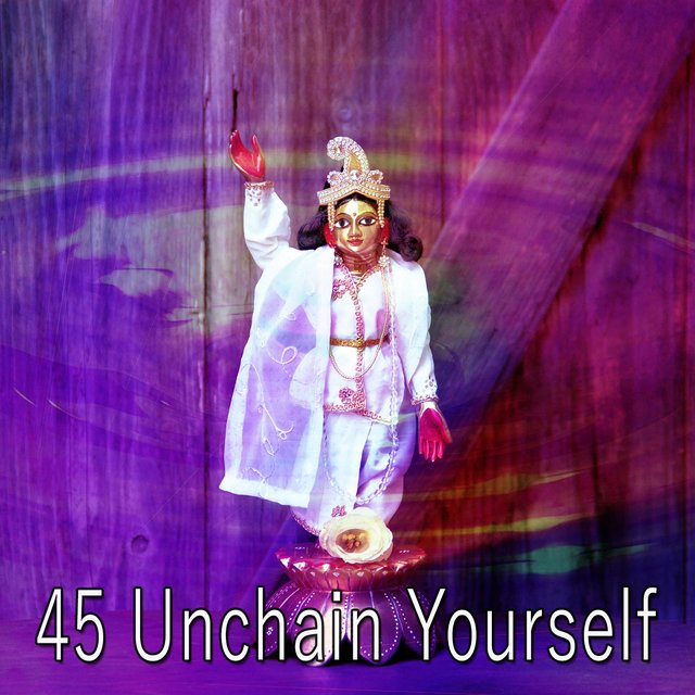 45 Unchain Yourself