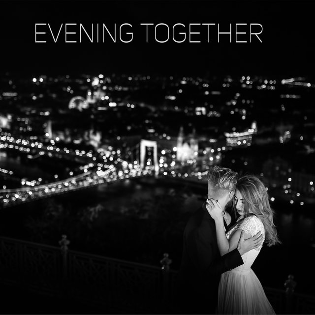 Evening Together: 15 Tracks for Lovers, Atmospheric Music, Romantic Jazz, Sexy Instrumental Music