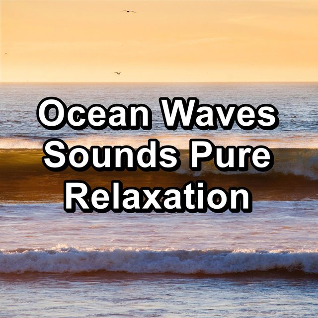 Ocean Waves Sounds Pure Relaxation