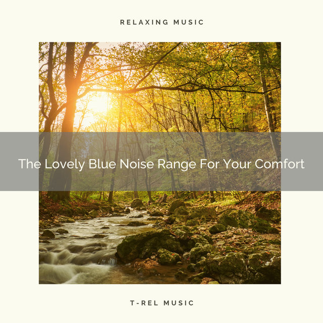 The Lovely Blue Noise Range For Your Comfort