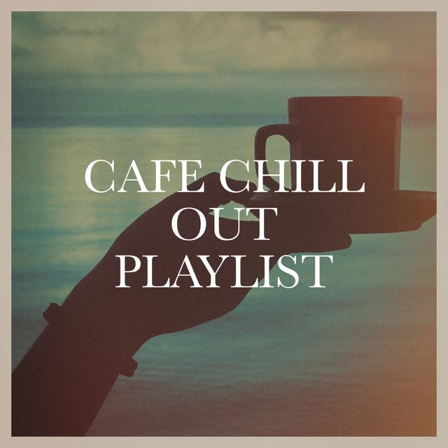 Cafe Chill out Playlist