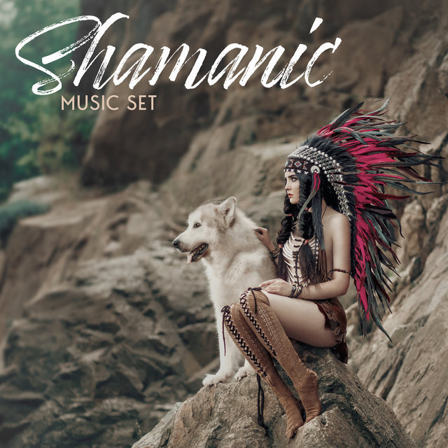 Shamanic Music Set - Selected Native Americans Music Ideal for Meditation, Sleep and Relaxation, Nature Sounds, Divine Bliss, Spiritual Journey, Internal Energy