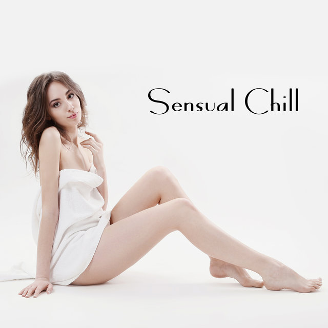 Sensual Chill - Unforgettable Moments with Sexual Feelings