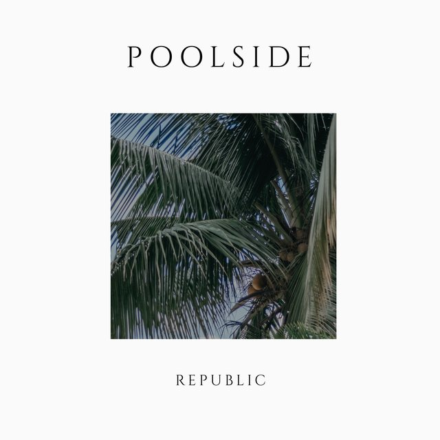 # Poolside Republic