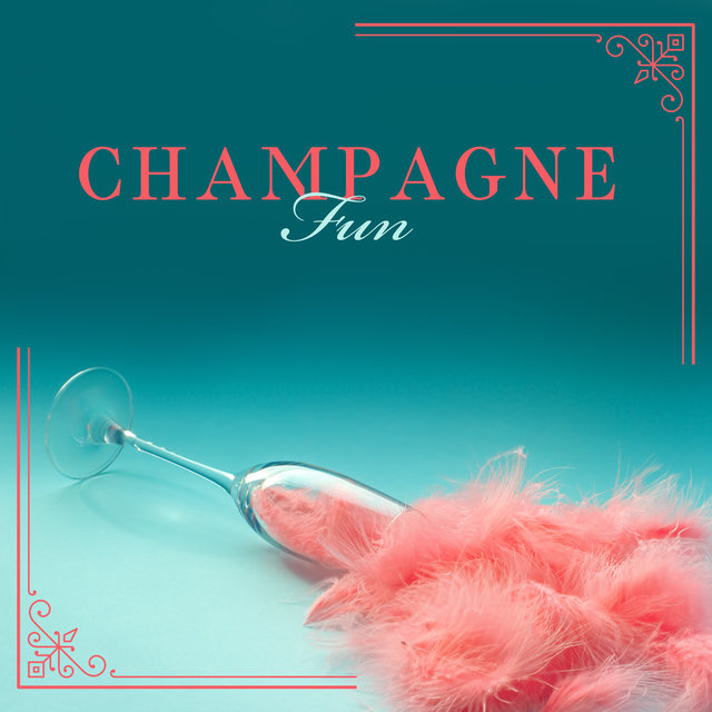 Champagne Fun – 15 Unique Jazz Melodies Perfect for an Elegant Cocktail Party