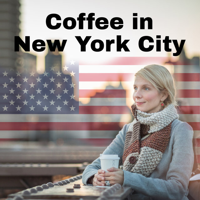 Coffee in New York City - Relaxing Instrumental Jazz, Cafe Music, Coffee Time