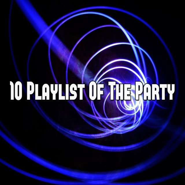 10 Playlist of the Party
