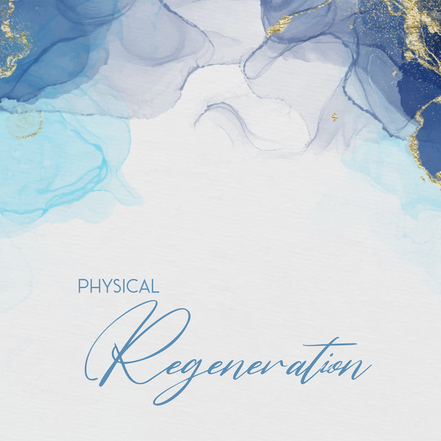 Physical Regeneration - Collection of 15 Relaxing New Age music to Feel Better, Positive Attitude, Stress Relief Music
