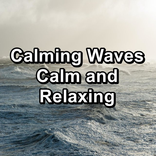 Calming Waves Calm and Relaxing