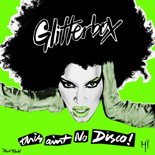 Glitterbox - This Ain't No Disco