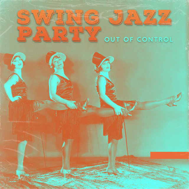 Swing Jazz Party Out of Control – 2019 Instrumental Smooth Jazz Happy Music Collection for Vintage Styled Dance Party, Oldschool Songs with Beautiful Sounds of Piano, Contrabass, Sax, Trumpet & More