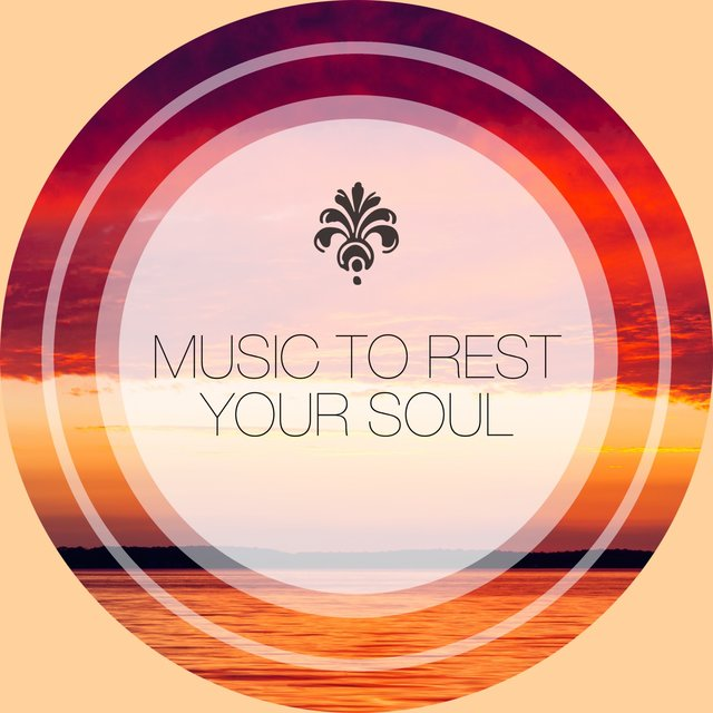 Music to Rest Your Soul