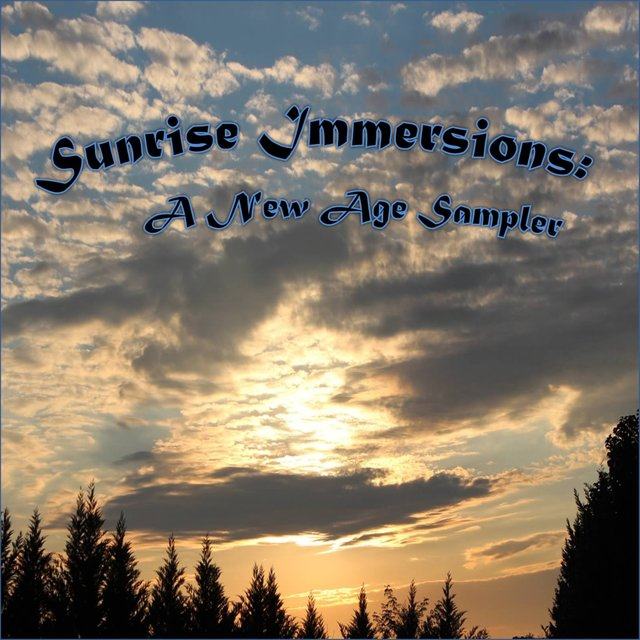 Sunrise Immersions: A New Age / Easy Listening Sampler
