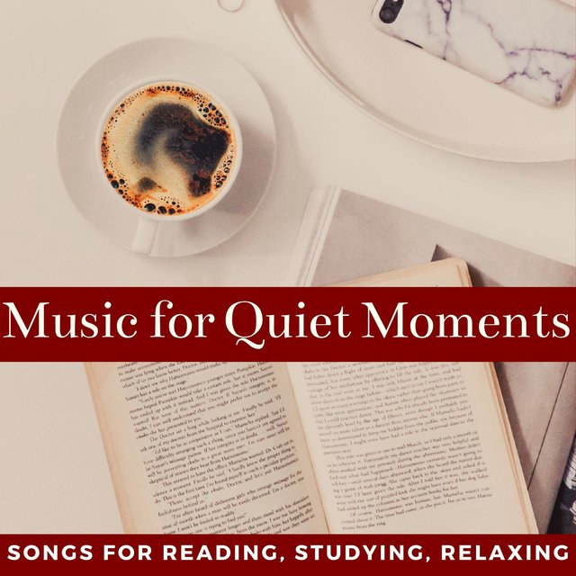 Music for Quiet Moments: Songs for Reading, Studying, Relaxing