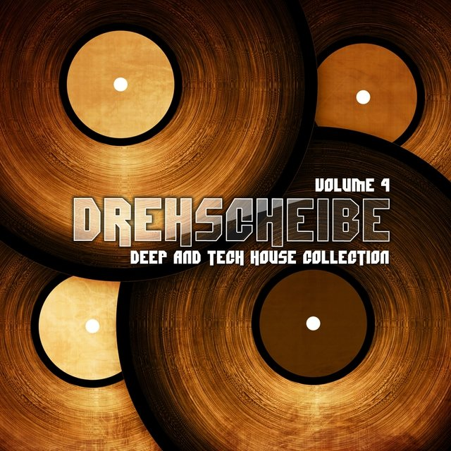 Drehscheibe, Vol. 4 (Deep and Tech House Collection)