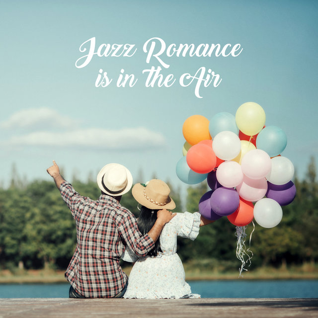 Jazz Romance is in the Air: 2019 Smooth Jazz Music for Romantic Date, Sensual Piano Melodies with Sounds of Trumpet, Guitar & Other, Background for Perfect Lover's Meeting