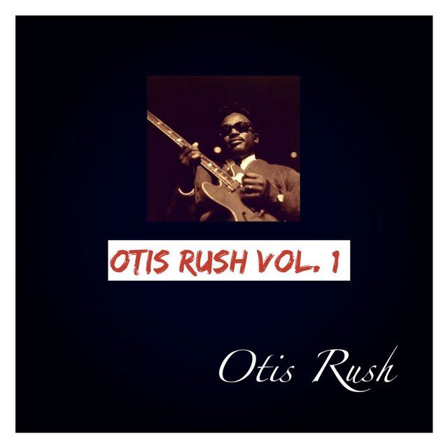 Otis Rush, Vol. 1