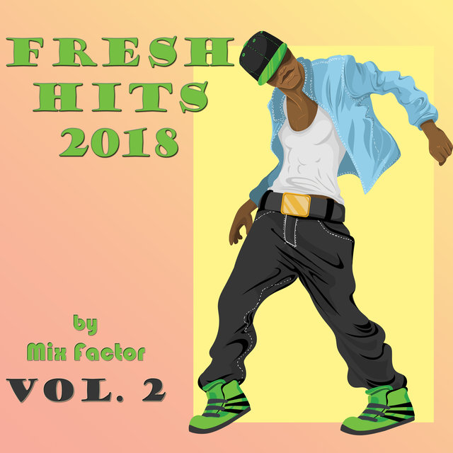 Fresh Hits - 2018 - Vol. 2