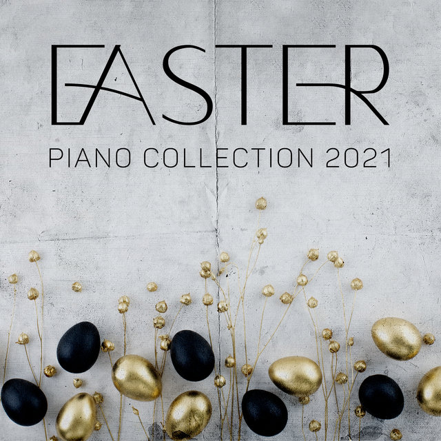Easter Piano Collection 2021 (Soft Jazz Holiday Music, Holly Sunday Piano, Easter Jazz Family Music, Top Piano Bar Easter Songs, Fine Celebration)