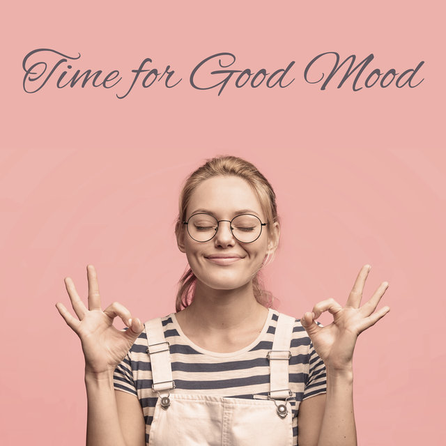 Time for Good Mood – Positive and Atmospheric Jazz Melodies