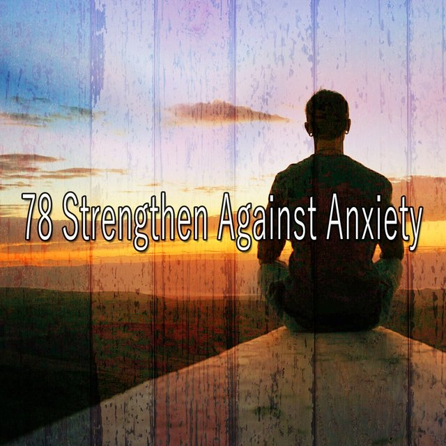 78 Strengthen Against Anxiety
