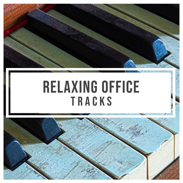 Relaxing Office Piano Tracks