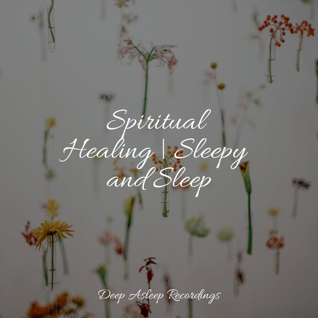 Spiritual Healing | Sleepy and Sleep