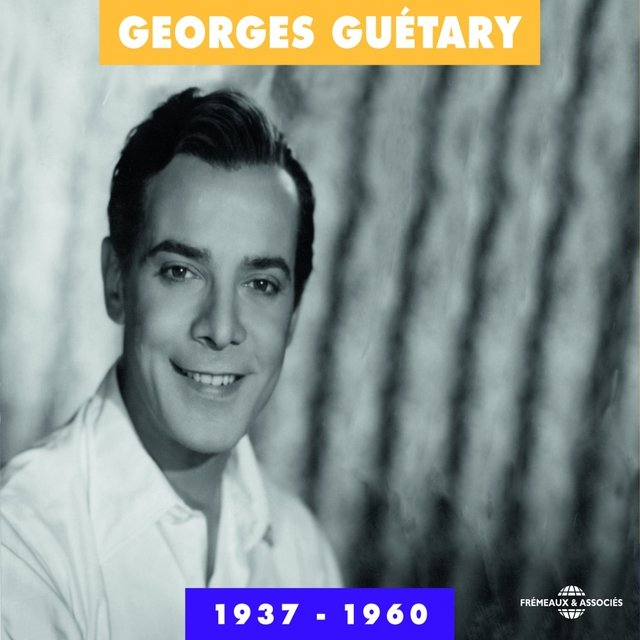 Georges Guétary 1937-1960