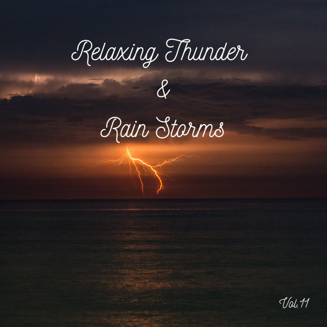 Relaxing Thunder and Rain Storms Vol.11